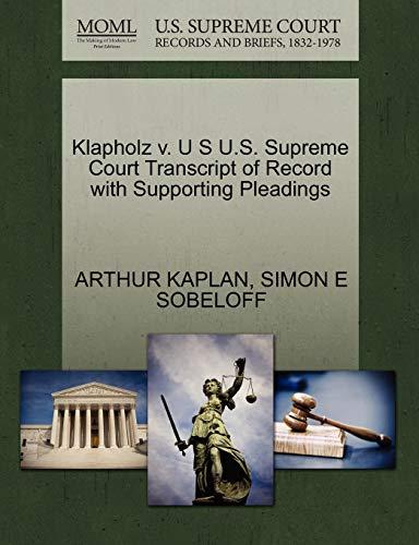 Klapholz v. U S U.S. Supreme Court Transcript of Record with Supporting Pleadings: ARTHUR KAPLAN