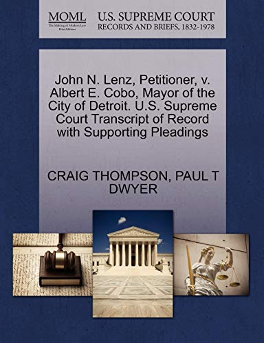 John N. Lenz, Petitioner, v. Albert E. Cobo, Mayor of the City of Detroit. U.S. Supreme Court Transcript of Record with Supporting Pleadings (1270419730) by CRAIG THOMPSON; PAUL T DWYER