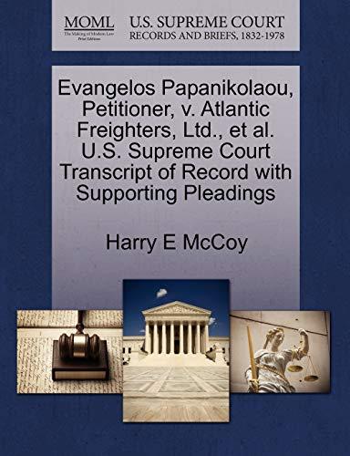 Evangelos Papanikolaou, Petitioner, v. Atlantic Freighters, Ltd., et al. U.S. Supreme Court ...