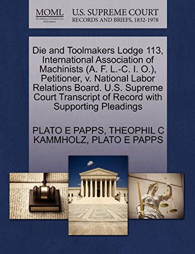 Die and Toolmakers Lodge 113, International Association of Machinists (A. F. L.-C. I. O.), ...