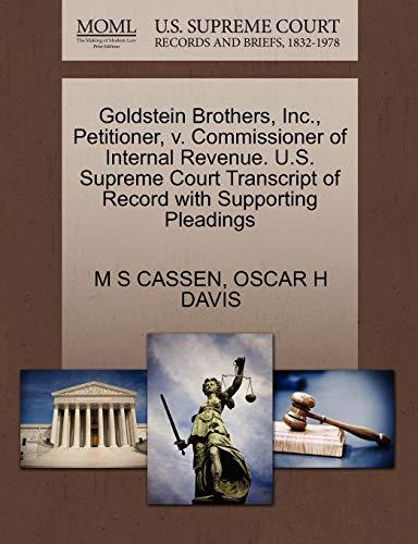 Goldstein Brothers, Inc., Petitioner, v. Commissioner of Internal Revenue. U.S. Supreme Court ...