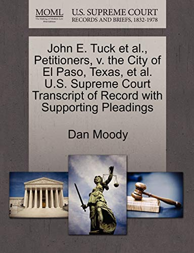 John E. Tuck et al., Petitioners, v. the City of El Paso, Texas, et al. U.S. Supreme Court ...