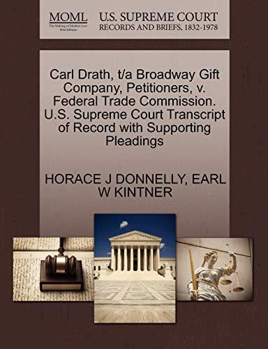Carl Drath, TA Broadway Gift Company, Petitioners, V. Federal Trade Commission. U.S. Supreme Court ...