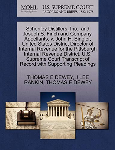 9781270426639: Schenley Distillers, Inc., and Joseph S. Finch and Company, Appellants, v. John H. Bingler, United States District Director of Internal Revenue for ... of Record with Supporting Pleadings