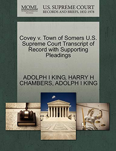 Covey v. Town of Somers U.S. Supreme Court Transcript of Record with Supporting Pleadings: ADOLPH I...