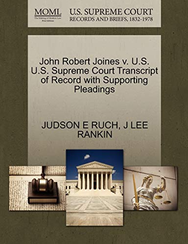 John Robert Joines v. U.S. U.S. Supreme Court Transcript of Record with Supporting Pleadings: J LEE...