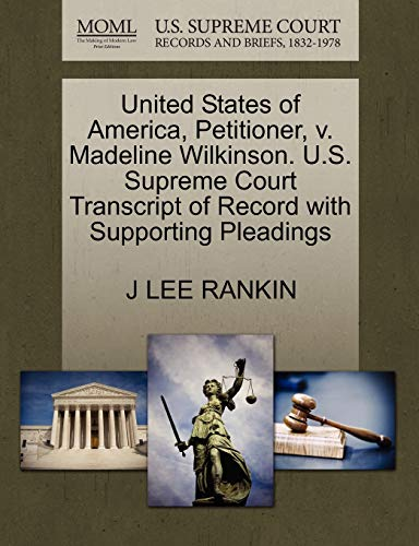 United States of America, Petitioner, v. Madeline Wilkinson. U.S. Supreme Court Transcript of ...