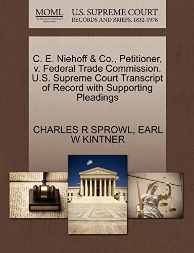 9781270431435: C. E. Niehoff & Co., Petitioner, v. Federal Trade Commission. U.S. Supreme Court Transcript of Record with Supporting Pleadings