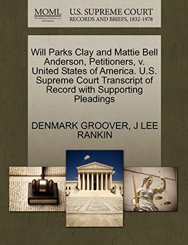 Will Parks Clay and Mattie Bell Anderson, Petitioners, v. United States of America. U.S. Supreme ...
