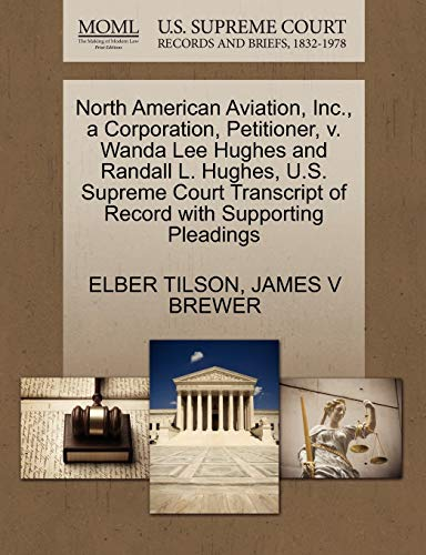 North American Aviation, Inc., a Corporation, Petitioner, v. Wanda Lee Hughes and Randall L. Hughes...