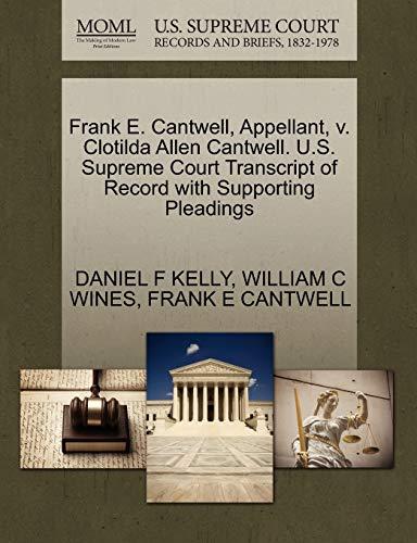Frank E. Cantwell, Appellant, v. Clotilda Allen Cantwell. U.S. Supreme Court Transcript of Record ...
