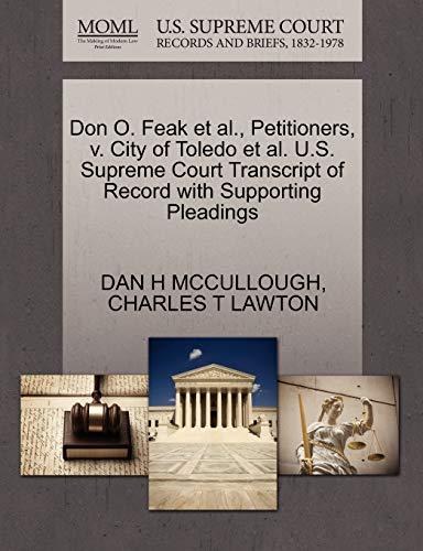 Don O. Feak et al., Petitioners, v. City of Toledo et al. U.S. Supreme Court Transcript of Record ...