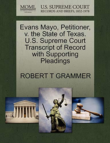 Evans Mayo, Petitioner, v. the State of Texas. U.S. Supreme Court Transcript of Record with ...