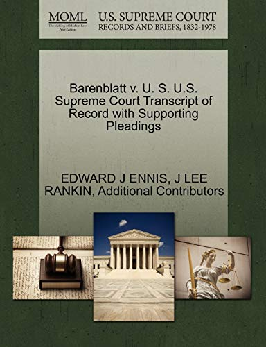 Barenblatt v. U. S. U.S. Supreme Court Transcript of Record with Supporting Pleadings: EDWARD J ...