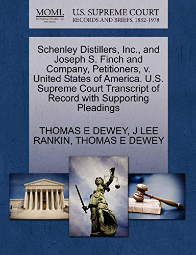 9781270439400: Schenley Distillers, Inc., and Joseph S. Finch and Company, Petitioners, v. United States of America. U.S. Supreme Court Transcript of Record with Supporting Pleadings