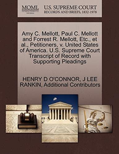Amy C. Mellott, Paul C. Mellott and Forrest R. Mellott, Etc., et al., Petitioners, v. United States...