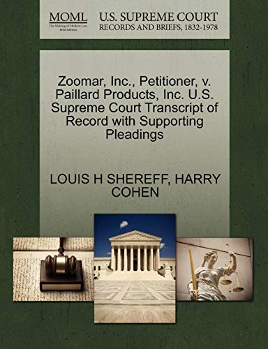 Zoomar, Inc., Petitioner, v. Paillard Products, Inc. U.S. Supreme Court Transcript of Record with ...