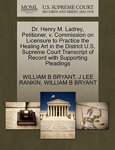 Dr. Henry M. Ladrey, Petitioner, v. Commission on Licensure to Practice the Healing Art in the ...