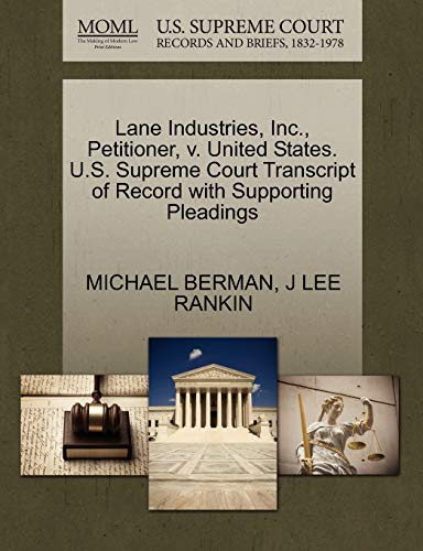 Lane Industries, Inc., Petitioner, v. United States. U.S. Supreme Court Transcript of Record with ...