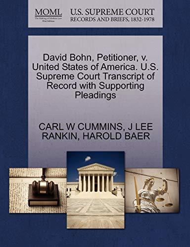 David Bohn, Petitioner, v. United States of America. U.S. Supreme Court Transcript of Record with ...