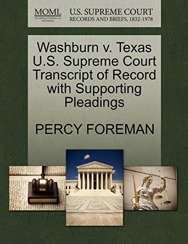 9781270443391: Washburn v. Texas U.S. Supreme Court Transcript of Record with Supporting Pleadings