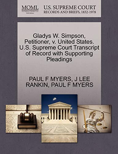 Gladys W. Simpson, Petitioner, v. United States. U.S. Supreme Court Transcript of Record with ...