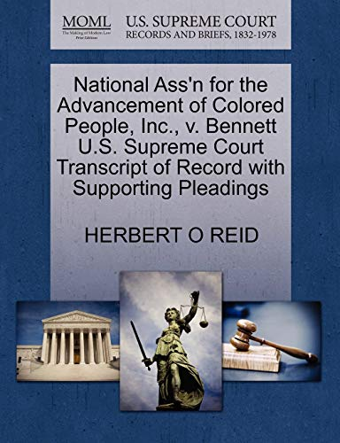 National Assn for the Advancement of Colored People, Inc., V. Bennett U.S. Supreme Court Transcript...