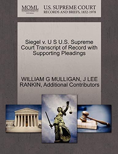 Siegel v. U S U.S. Supreme Court Transcript of Record with Supporting Pleadings: J LEE RANKIN