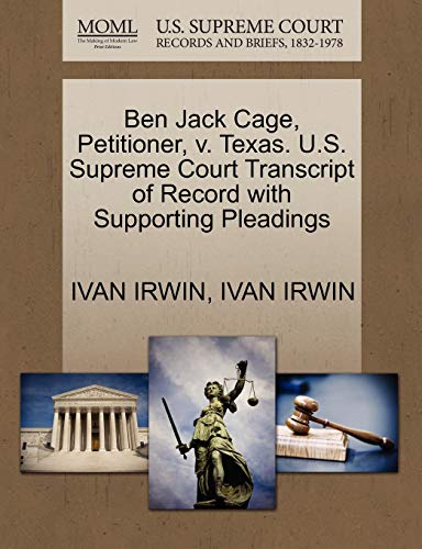 Ben Jack Cage, Petitioner, v. Texas. U.S. Supreme Court Transcript of Record with Supporting ...
