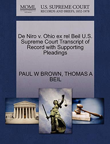 De Niro v. Ohio ex rel Beil U.S. Supreme Court Transcript of Record with Supporting Pleadings: PAUL...