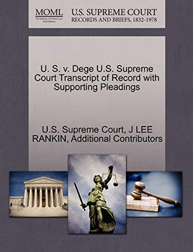 U. S. v. Dege U.S. Supreme Court Transcript of Record with Supporting Pleadings: J LEE RANKIN