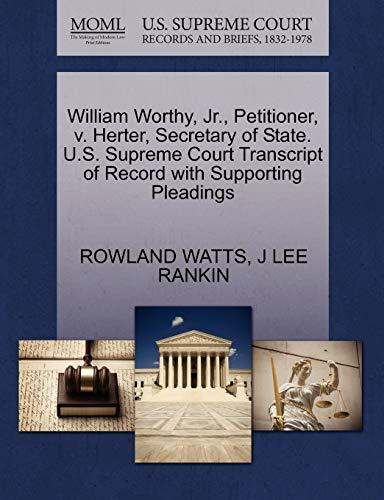 William Worthy, JR., Petitioner, V. Herter, Secretary: Rowland Watts, J
