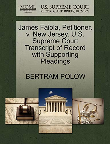 James Faiola, Petitioner, v. New Jersey. U.S. Supreme Court Transcript of Record with Supporting ...
