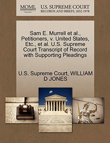9781270451105: Sam E. Murrell et al., Petitioners, v. United States, Etc., et al. U.S. Supreme Court Transcript of Record with Supporting Pleadings