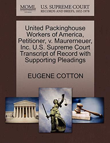 United Packinghouse Workers of America, Petitioner, v. Maurerneuer, Inc. U.S. Supreme Court ...