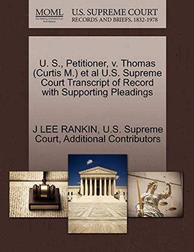 U. S., Petitioner, V. Thomas (Curtis M.) et al U.S. Supreme Court Transcript of Record with ...