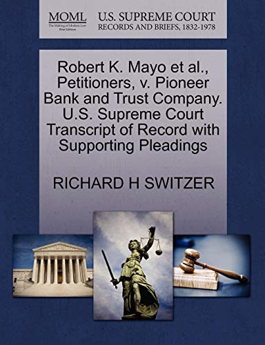 Robert K. Mayo et al., Petitioners, v. Pioneer Bank and Trust Company. U.S. Supreme Court ...