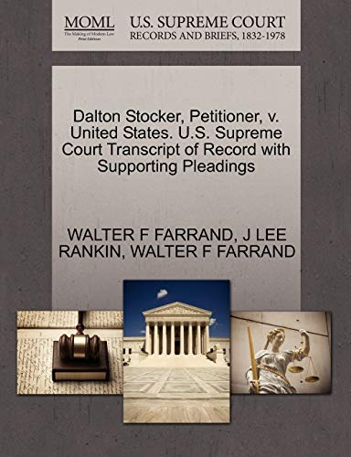 9781270452652: Dalton Stocker, Petitioner, v. United States. U.S. Supreme Court Transcript of Record with Supporting Pleadings
