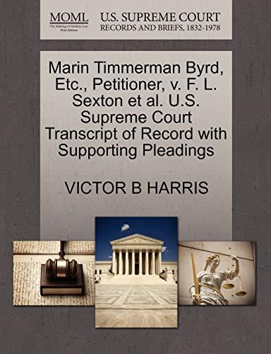 Marin Timmerman Byrd, Etc., Petitioner, v. F. L. Sexton et al. U.S. Supreme Court Transcript of ...