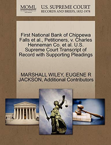 First National Bank of Chippewa Falls et al., Petitioners, v. Charles Henneman Co. et al. U.S. ...