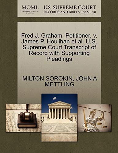 Fred J. Graham, Petitioner, v. James P. Houlihan et al. U.S. Supreme Court Transcript of Record ...