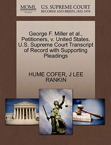 George F. Miller et al., Petitioners, v. United States. U.S. Supreme Court Transcript of Record ...