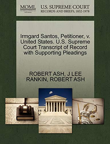 Irmgard Santos, Petitioner, v. United States. U.S. Supreme Court Transcript of Record with ...