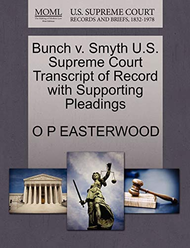 Bunch v. Smyth U.S. Supreme Court Transcript of Record with Supporting Pleadings: O P Easterwood