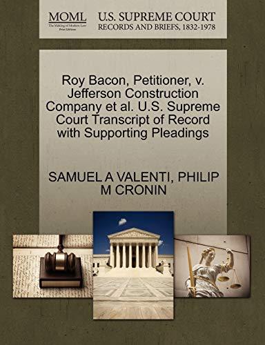 Roy Bacon, Petitioner, v. Jefferson Construction Company et al. U.S. Supreme Court Transcript of ...