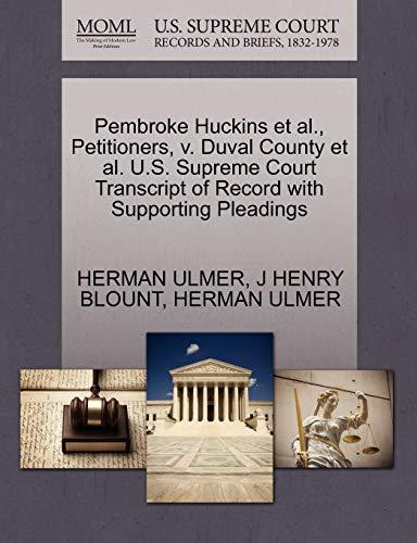 Pembroke Huckins et al., Petitioners, v. Duval County et al. U.S. Supreme Court Transcript of ...