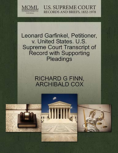 Leonard Garfinkel, Petitioner, v. United States. U.S. Supreme Court Transcript of Record with ...