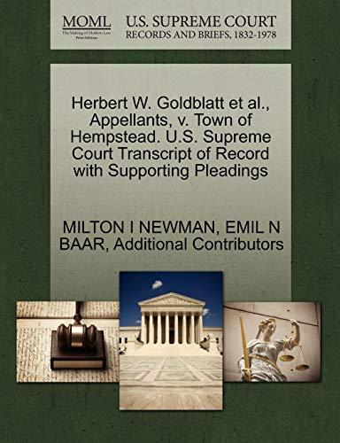 Herbert W. Goldblatt et al., Appellants, v. Town of Hempstead. U.S. Supreme Court Transcript of ...