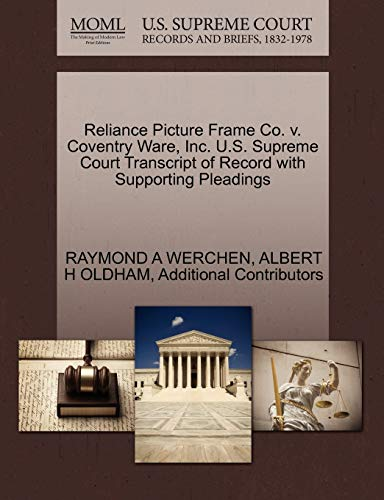 9781270462682: Reliance Picture Frame Co. v. Coventry Ware, Inc. U.S. Supreme Court Transcript of Record with Supporting Pleadings