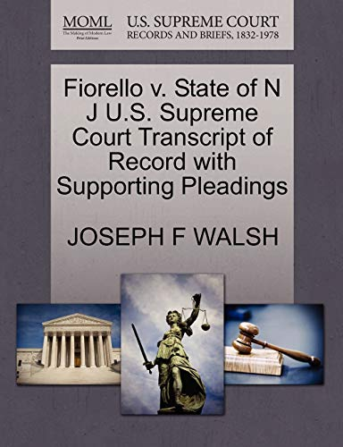 Fiorello v. State of N J U.S. Supreme Court Transcript of Record with Supporting Pleadings: JOSEPH ...